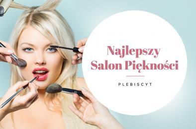 Plebiscyt na najlepszy salon piękności - weź udział!
