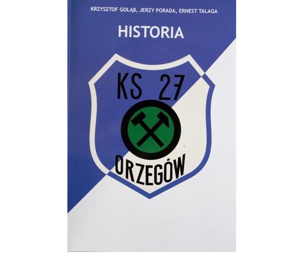 """""""Historia KS 27 Orzegów"""""""