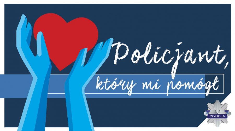 """Rusza konkurs """"Policjant, który mi pomógł"""""""